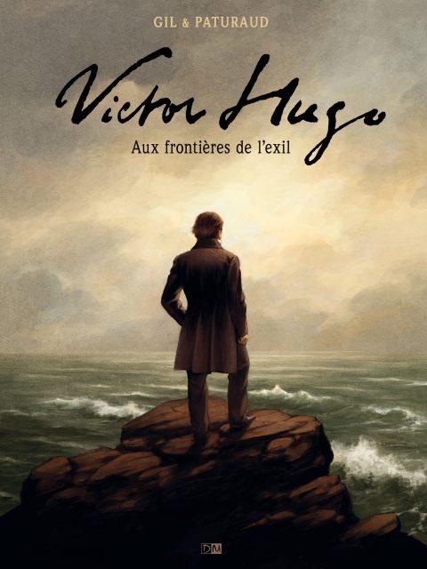 Victor Hugo <br> Aux frontières de l'exil - Esther Gil - Laurent Paturaud - Couverture